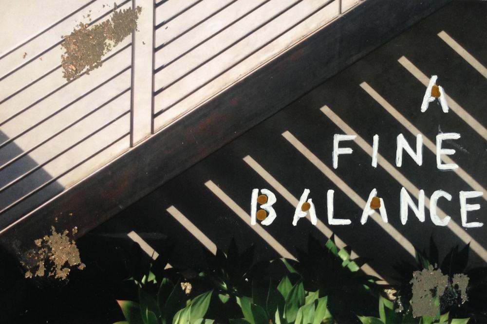 A Fine Balance  by Talia Shipman